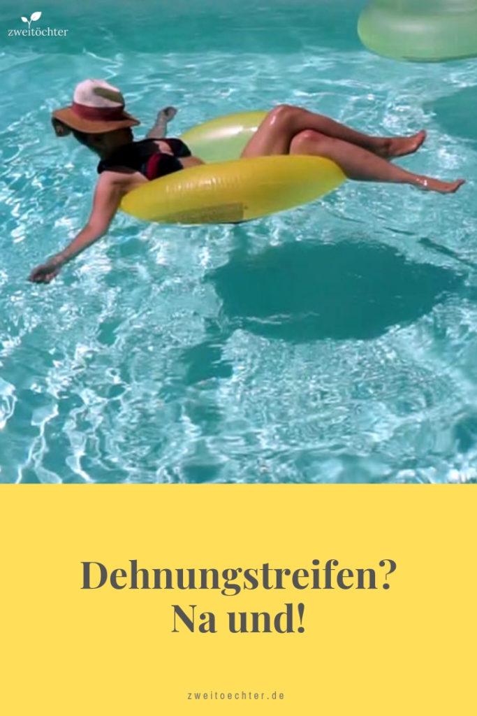 Dehnungsstreifen? Na und! Warum ich mein Leben nicht mit der Suche nach einem Badeanzug vergeude. Mein neues Körpergefühl! - zweitöchter