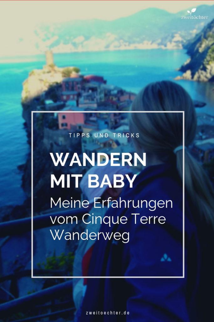 Wandern mit Baby - Tipps und Tricks und meiner Erfahrungen vom Cinque Terre Wanderweg allein mit Baby - zweitöchter