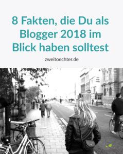 8 Fakten, die Du als Blogger 2018 im Blick haben solltest