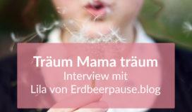 zweitoechter Interviewserie Träum Mama träum Lebenstraum Lila Erdbeerpause