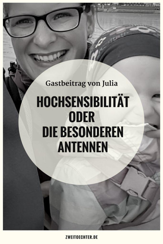 Hochsensibilität oder die besonderen Antennen - Gastbeitrag von Julia auf zweitöchter