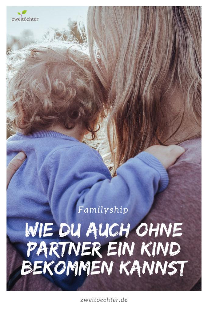 Wie Du auch ohne Partner ein Kind bekommen kannst. Vorstellung von Familyships - Plattform für Familiengründung und Co-Parenting - zweitöchter