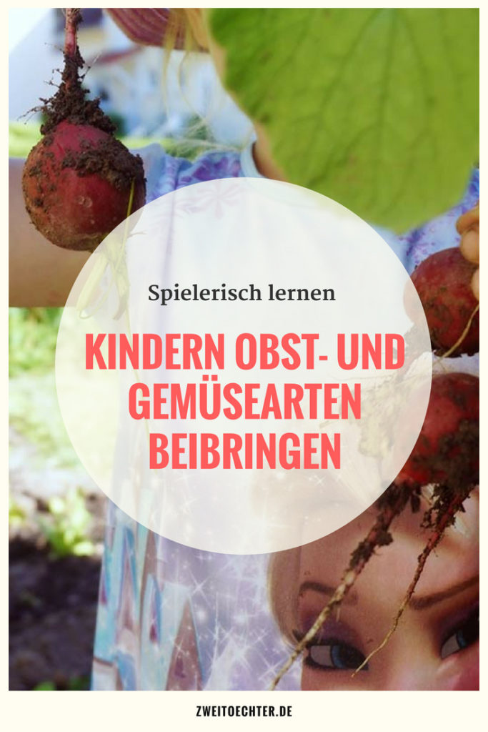 Kindern spielerisch Obst- und Gemüsearten beibringen - zweitöchter
