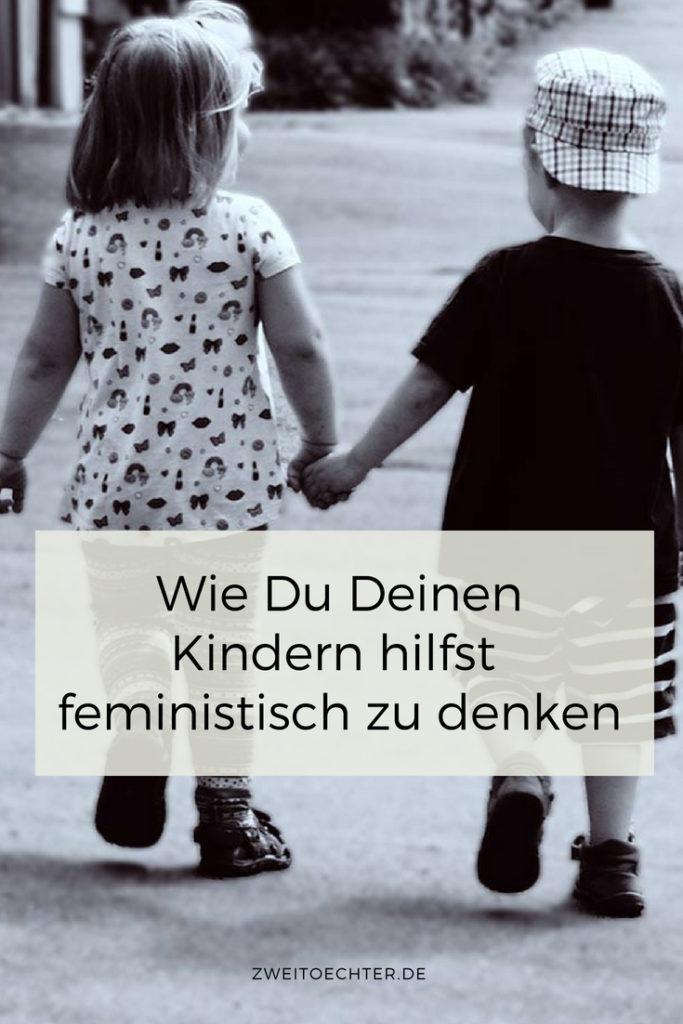 Wie Du Deinen Kindern hilfst feministisch zu denken - zweitöchter