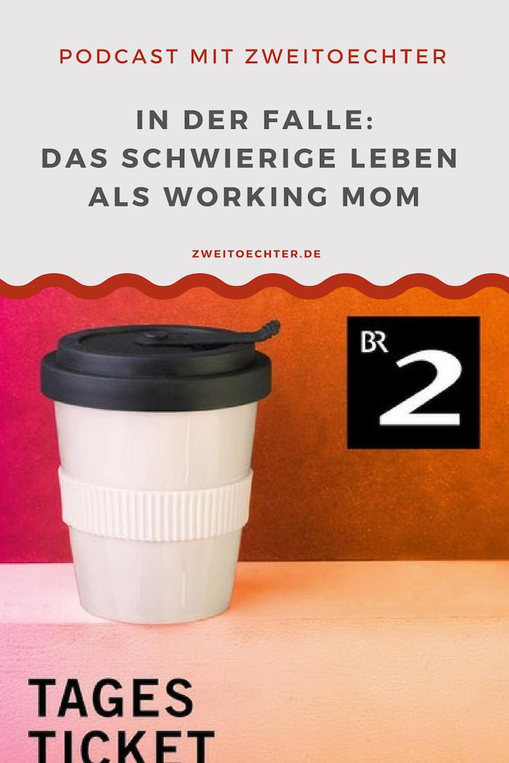 Podcast des Bayerischen Rundfunk mit zweitöchter: In der Falle - Das schwierige Leben als working mom
