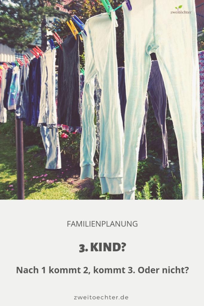 Nach 1 kommt 2, kommt 3. Oder nicht? Gedanken zum 3. Kind, Familienplanung und Kinderwunsch - zweitöchter