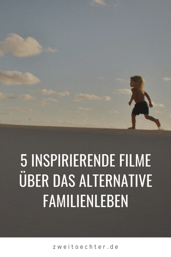 5 inspirierende Filme über das alternative Familienleben. Photo credit: giventhemovie.com - zweitöchter