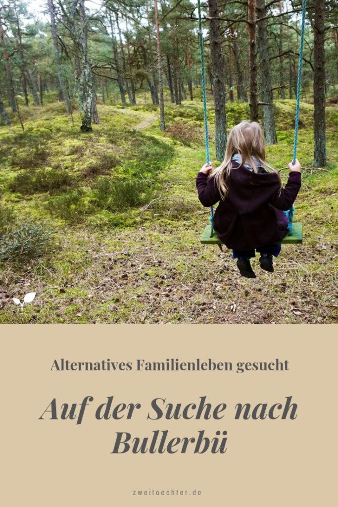 Auf der Suche nach Bullerbü - Alternatives Familienleben gesucht - zweitöchter